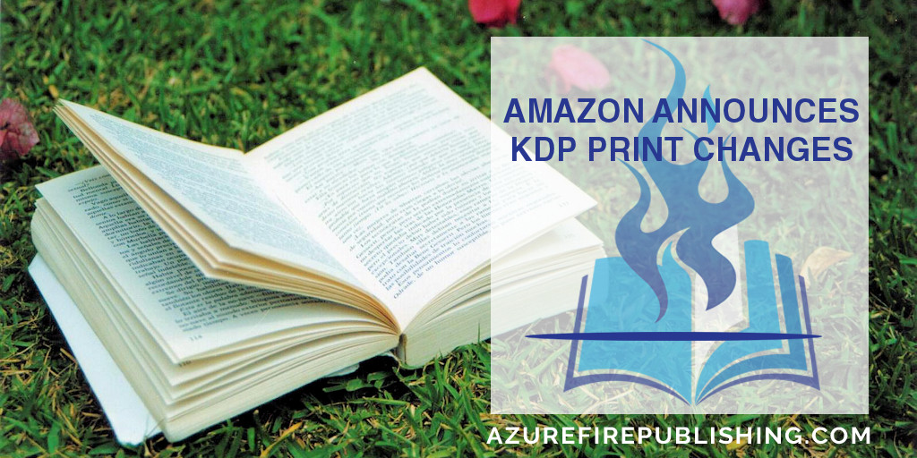 KDP Print vs. CreateSpace | Azure Fire Publishing: encouraging youth-friendly Fantasy & Sci-Fi literacy through writing challenges